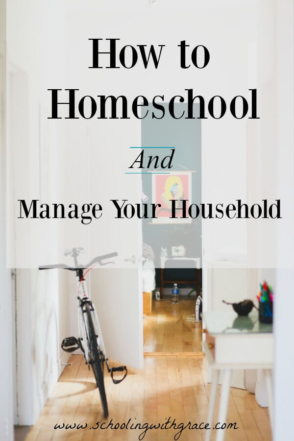 How to homeschool and manage your household